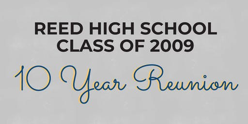 Reed High School Class of 2009 Reunion!
