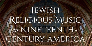 Jewish Religious Music in Nineteenth-Century America...