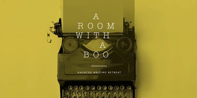 A Room With a Boo—Haunted Writing Retreat