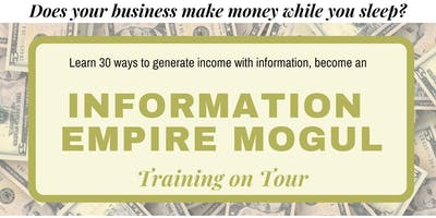 Become an Information Empire Mogul - LA Sep