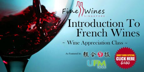 (Last 4 Seats) Introduction To French Wine Class tickets
