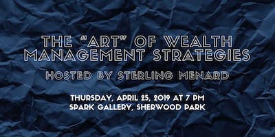 "The ""Art"" of Wealth Management Strategies with Sterling Menard, CFP®, EPC, MFA™"