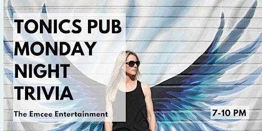 Monday Night Trivia @ Tonics!