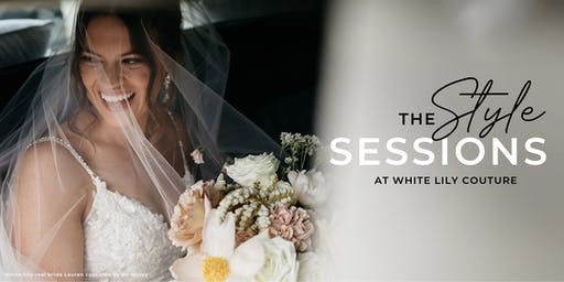 The Style Sessions at White Lily Couture