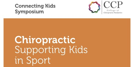 Connecting Kids Symposium 2019 - Chiropractic, Supporting Kids in Sport tickets