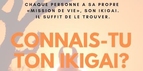 Workshop - Connais-tu ton Ikigai? Chaque personne a sa propre «MISSION DE VIE», son IKIGAI. Il suffit de le trouver. billets