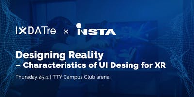 IxDATre x Insta: Designing reality - characteristics of UI design for XR