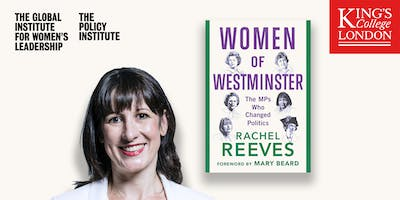 Women of Westminster: The MPs Who Changed Politics, by Rachel Reeves MP