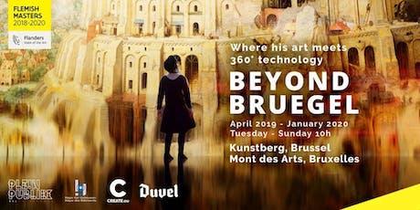 BEYOND BRUEGEL - EXPÉRIENCE EN FRANÇAIS tickets