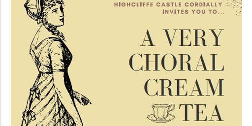 A Very Choral Cream Tea at Highcliffe Castle