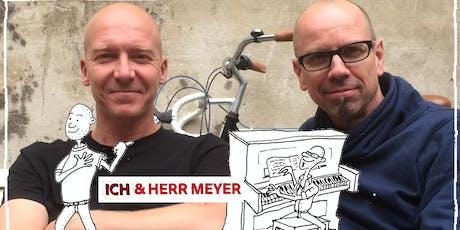 Ich & Herr Meyer im Milchsalon Tickets