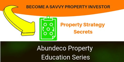 Property Strategy Master Class  Abundeco Property Education Program 2019