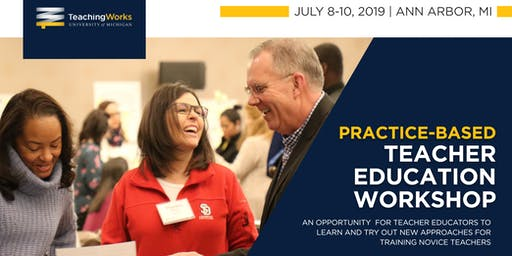 2019 Practice-Based Teacher Education Workshop