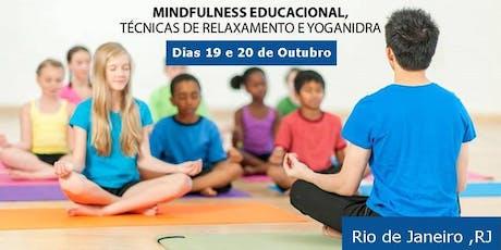 Formação em Mindfulness Educacional , Técnicas de relaxamento e Yoganidra - Rio de Janeiro , RJ - 2019 ingressos