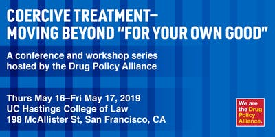 """Coercive Treatment—Moving Beyond """"For Your Own Good"""" Conference"""