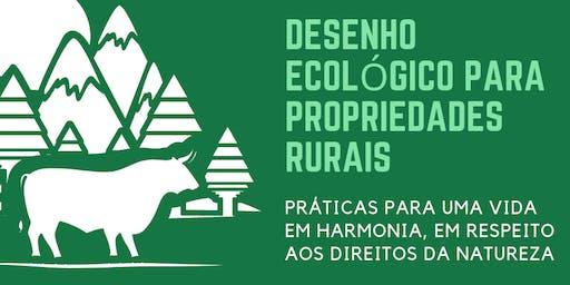 Desenho Ecológico para Propriedades Rurais - práticas para uma vida em harmonia, em respeito aos Direitos da Natureza
