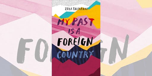 My Past is a Foreign Country – Zeba Talkhani with Sarah Shaffi (Gower St)