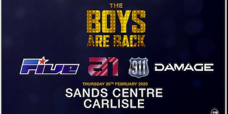 The Boys are back! 5ive/A1/Damage/911 (The Sands Centre, Carlisle) tickets