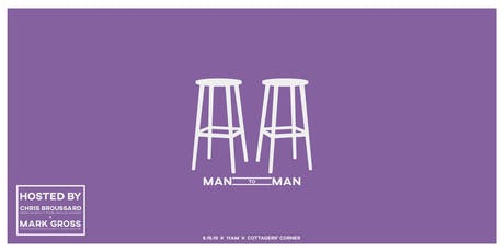 Man to Man | Hosted by Mark Gross & Chris Broussard tickets