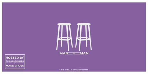 Man to Man | Hosted by Mark Gross & Chris Broussard