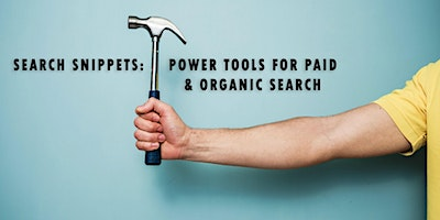 Search Snippets: Power Tools for Paid and Organic Search