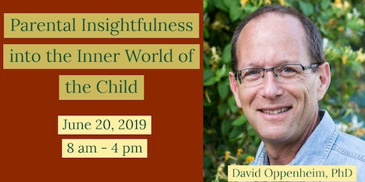Parental Insightfulness into the Inner World of the Child: Its Importance for Children's Healthy Socioemotional Development