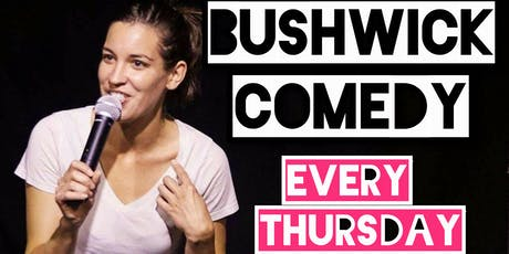 Bushwick Comedy! tickets