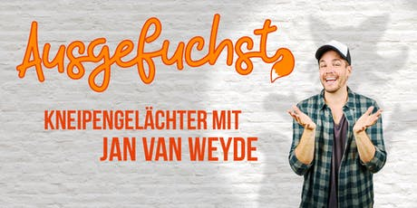 Ausgefuchst #5- Moderation Jan van Weyde Tickets