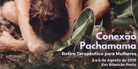 Retiro Terapêutico para Mulheres: Conexão Pachamama ingressos