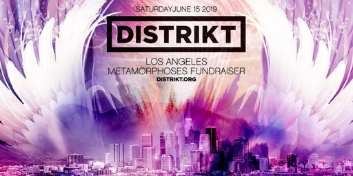 DISTRIKT • Los Angeles • Metamorphoses Fundraiser