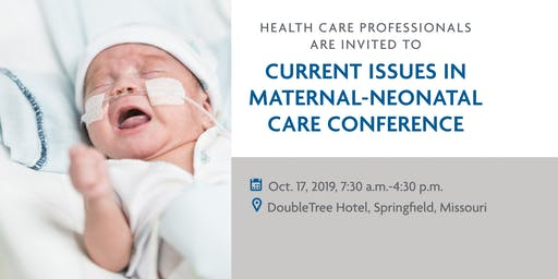 2019 Current Issues in Maternal-Neonatal Care Conference
