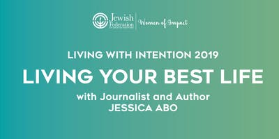 Living with Intention 2019: Living Your Best Life with Jessica Abo