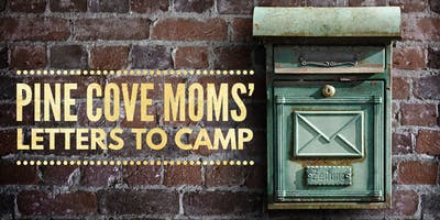 Pine Cove Moms' Letters to Camp!