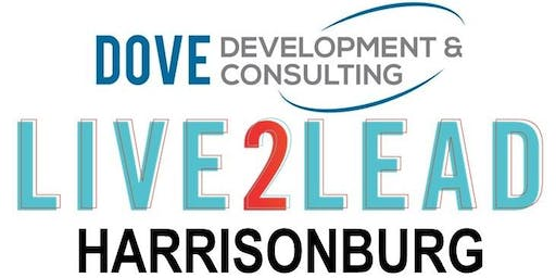 The FIFTH Annual LIVE2LEAD:Harrisonburg
