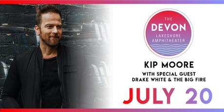 Kip Moore with special guest Drake White & The Big Fire tickets