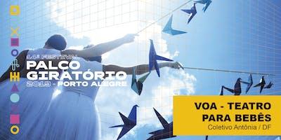 VOA - TEATRO PARA BEBÊS (22/05 - 15h)   14º Festival Palco Giratório - 2019