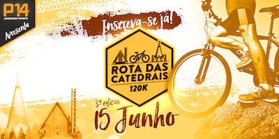 ROTA DAS CATEDRAIS - MTB - 3ª EDIÇÃO