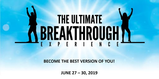 The Ultimate Breakthrough Experience!