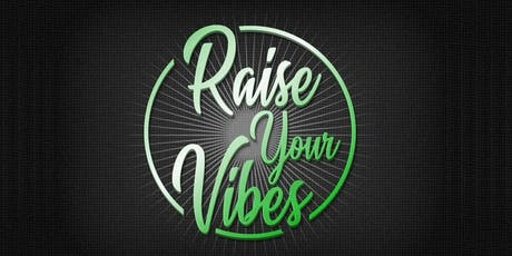 Raise Your Vibes  Tickets