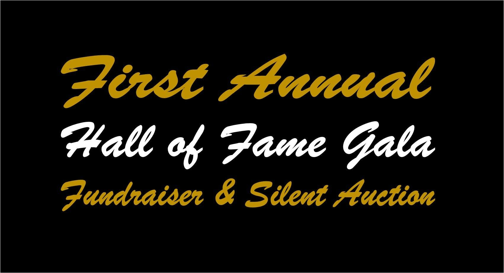 First Annual Hall of Fame Gala Celebration, Fundraiser and Silent Auction
