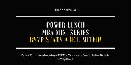 Power Lunch | MBA Mini-Series | Lunch & Learn by Venture X tickets