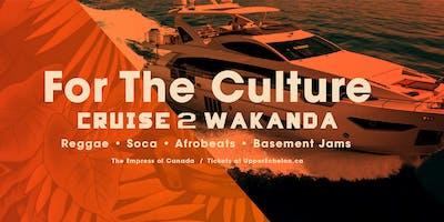 For The Culture | Cruise 2 Wakanda