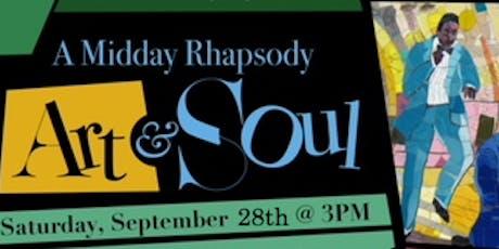 A Midday Rhapsody of Art & Soul  tickets