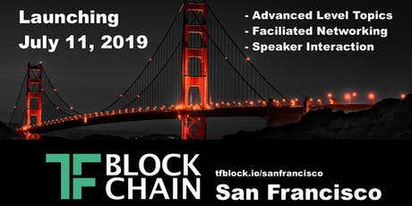 TF Blockchain | San Francisco Chapter Launch | Evening Event Series: Episode 1 - July 11, 2019 tickets