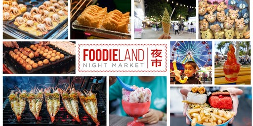 FoodieLand Night Market  - SF Bay Area (July 5-7)