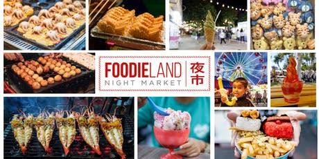 FoodieLand Night Market  - SF Bay Area (August 2-4) tickets