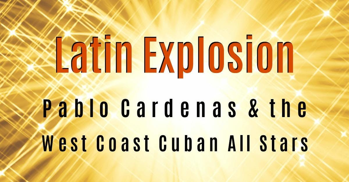 Latin Explosion - Pablo Cardenas & the West Coast Cuban All Stars