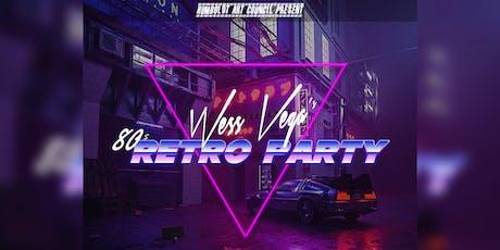 Wess Vega's 80's Retro Party tickets