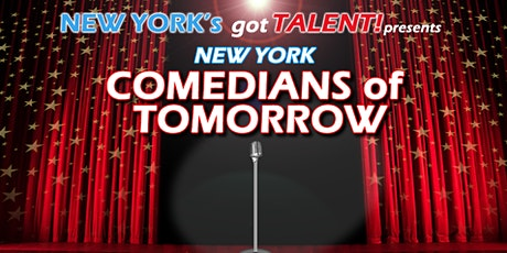 New York's Got Talent! presents COMEDIANS OF TOMORROW  tickets