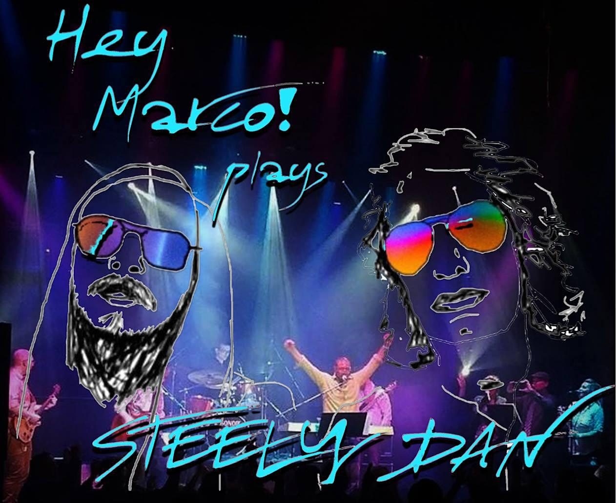 Hey Marco- A Tribute to Steely Dan